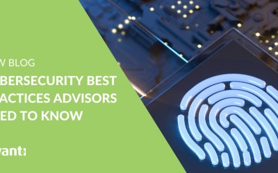 Cybersecurity 101: Top 4 Tips for Financial Advisors